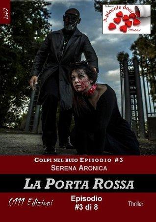 La Porta Rossa - Colpi nel buio ep. #3 Serena Aronica