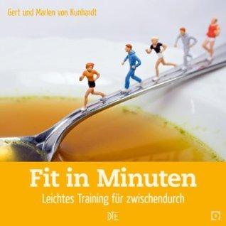 Fit in Minuten: Leichtes Training für zwischendurch  by  Gert von Kunhardt