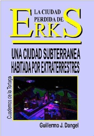 La Ciudad Perdida de Erks  by  Guillermo Dangel