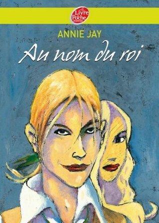 Au nom du roi... (Historique t. 1247)  by  Annie Jay