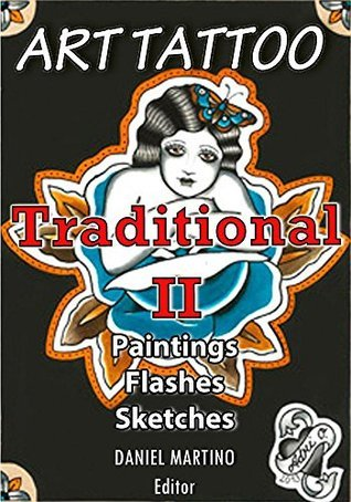 TATTO ART: Traditional II: 118 drawings, flashes and traditional sketches. (Planet Tattoo Book 5) Daniel Martino