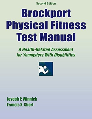 Brockport Physical Fitness Test Manual 2nd Edition  by  Joseph P. Winnick