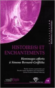 Histoire(s) et enchantements: Hommages offerts à Simone Bernard-Griffiths  by  Pascale Auraix-Jonchière
