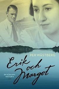 Erik och Margot  by  Per Wästberg
