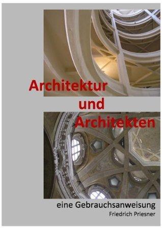 Architektur und Architekten Die Gebrauchsanweisung Friedrich Priesner