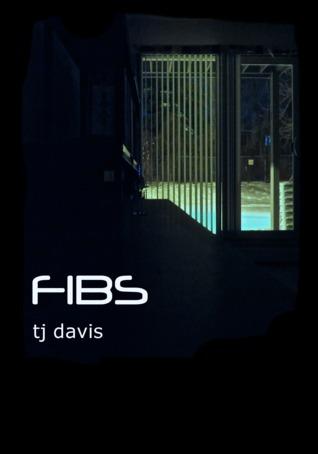 Fibs  by  TJ Davis