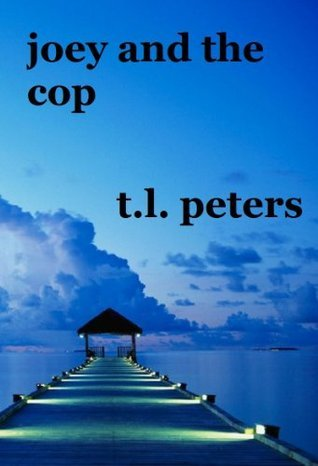 Joey and the Cop  by  T.L. Peters