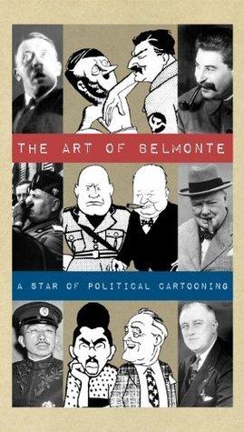 The Art of Belmonte: A Star of Political Cartooning  by  De Anima Books
