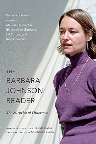 The Barbara Johnson Reader: The Surprise of Otherness (a John Hope Franklin Center Book)  by  Barbara Johnson