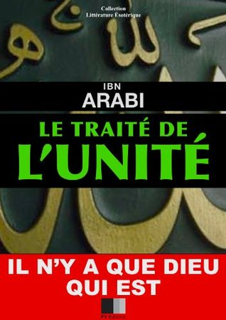 Le traité de lunité  by  Ibn Arabi