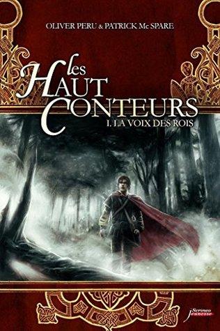 Les Haut Conteurs: Tome I - La Voix des Rois  by  Patrick Mac Spare