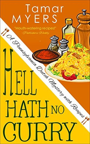 Hell Hath No Curry (An Amish Bed and Breakfast Mystery with Recipes Book 15) Tamar Myers