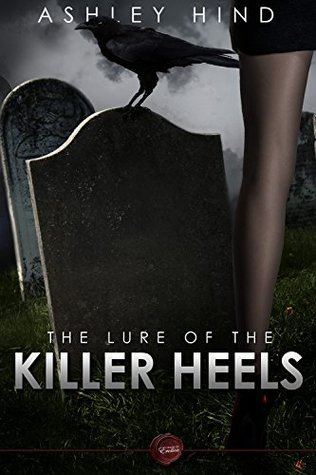 The Lure of the Killer Heels Ashley Hind