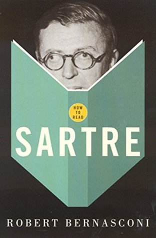 How To Read Sartre  by  Robert Bernasconi