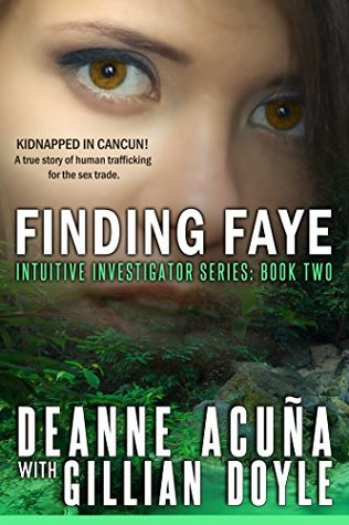 Finding Faye (Intuitive Investigator, #2)  by  Deanne Acuña