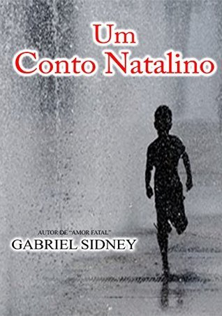 Um Conto Natalino  by  Gabriel Sidney