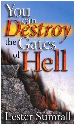 You Can Destroy the Gates of Hell Lester Sumrall