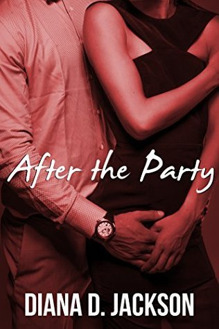 After the Party (BWWM/Interracial Erotic Romance Novelette)  by  Diana D. Jackson