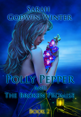 Polly Pepper and the Broken Promise Sarah Godwin Winter