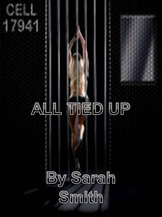 All Tied Up Sarah     Smith