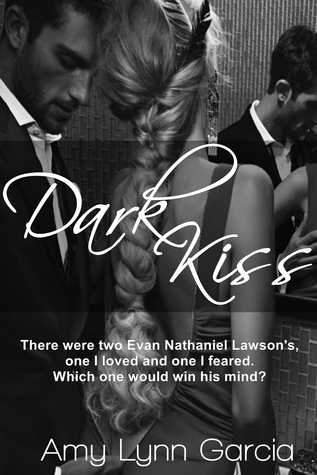 Dark Kiss Book #1 in The Two Sides of Me trilogy  by  Amy Lynn Garcia