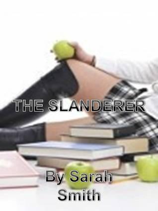 The Slanderer  by  Sarah     Smith