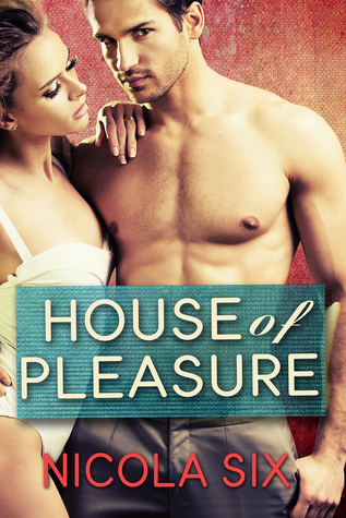 House of Pleasure  by  Nicola Six