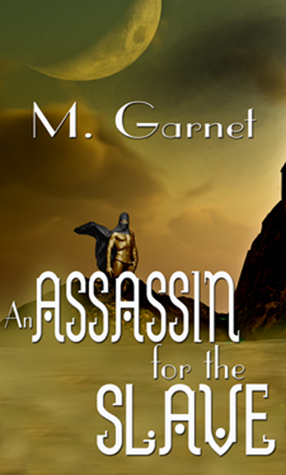 An Assassin for the Slave  by  M. Garnet