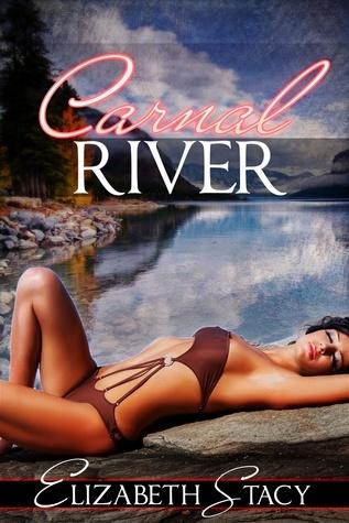 Carnal River Elizabeth Stacy