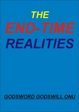 The End-Time Realities Godsword Godswill Onu