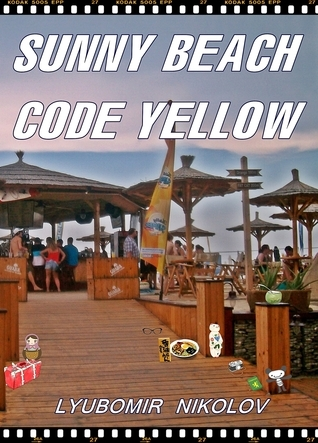 Sunny Beach - Code Yellow (Humorous Novel) Любомир  Николов
