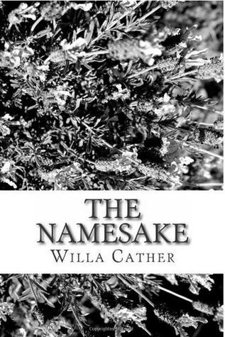 The Namesake  by  Willa Cather