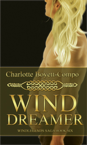WindLegends Saga 6: WindDreamer  by  Charlotte Boyett-Compo