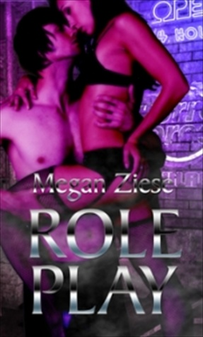 Role Play  by  Megan Ziese