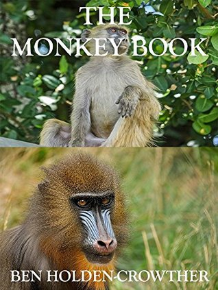 The Monkey Book (HC Picture Books 15)  by  Ben Holden-Crowther