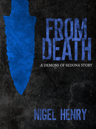 From Death (The Demons of Sedona Book 2)  by  Nigel Henry