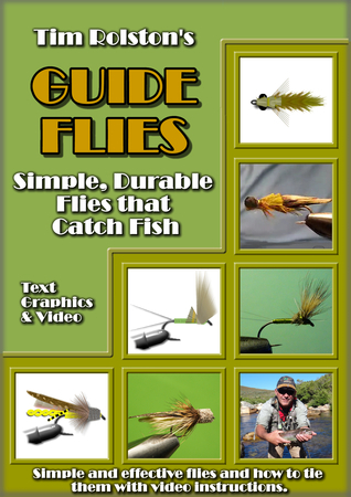 Guide Flies: Simple, Durable Flies that Catch Fish.  by  Tim Rolston