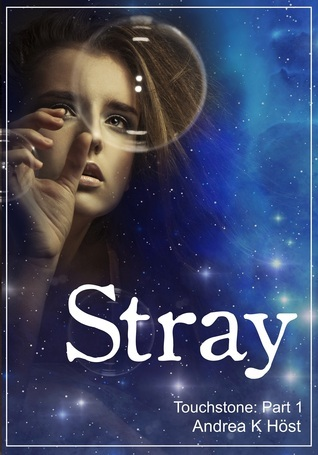 Stray: Touchstone Part 1  by  Andrea K. Höst