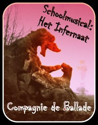 Schoolmusical: Het Infernaat  by  Compagnie de Ballade