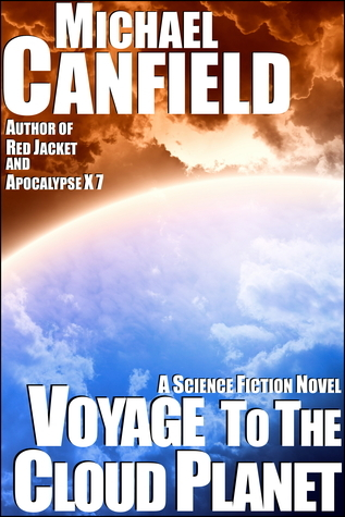 Voyage To The Cloud Planet  by  Michael  Canfield