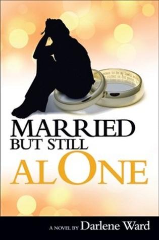 Married But Still Alone  by  Darlene Ward