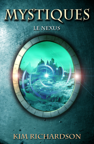 Le Nexus (Mystiques #3)  by  Kim Richardson