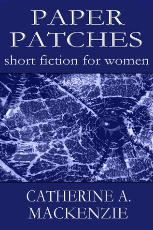 Paper Patches  by  Catherine A. MacKenzie