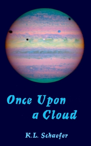 Once Upon A Cloud  by  K. L. Schaefer