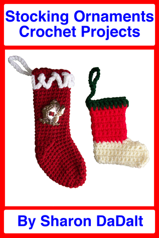 Stocking Ornaments Crochet Projects Sharon DaDalt