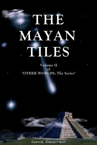 The Mayan Tiles  by  Lauren Zimmerman