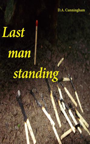 Last Man Standing D. A. Cunningham