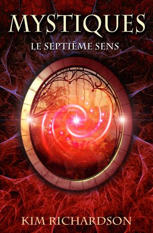 Le septième sens (Mystiques #1) Kim Richardson