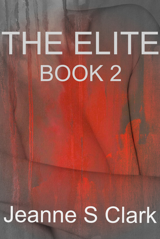 The Elite, Book 2 Jeanne S. Clark