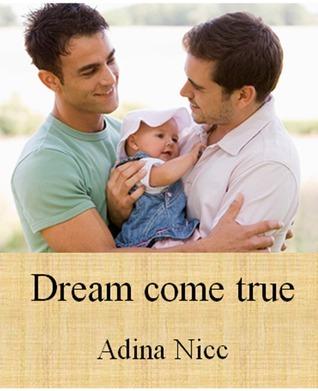 Dream Come True  by  Adina Nicc